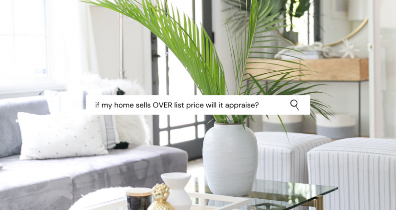 When a Home Sells Way OVER List Price, Will It Appraise?